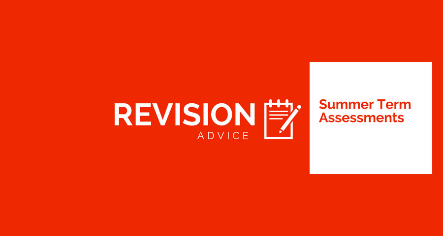 Summer term assessments: revision advice
