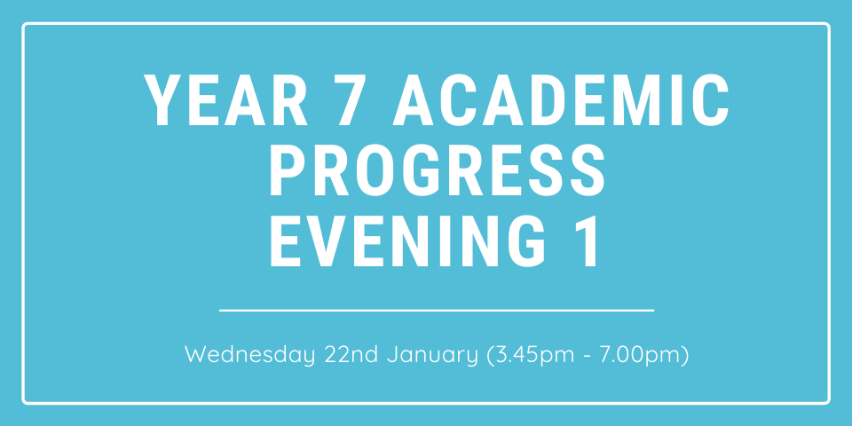 Year 7 Academic Progress Evening 1